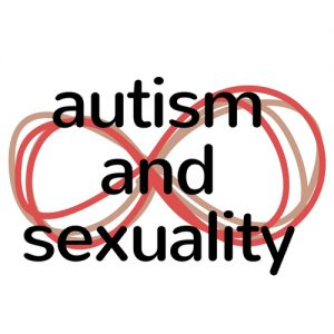 Autism and Sexuality